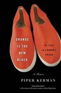 Book Cover--Orange is the New Black: My Year in a Women's Prison by Piper Kerman